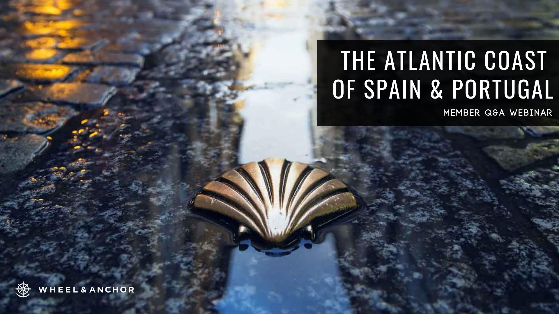 Webinar Replay: The Atlantic Coast of Spain & Portugal