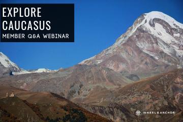 Webinar Replay: Explore Caucasus: Georgia & Armenia