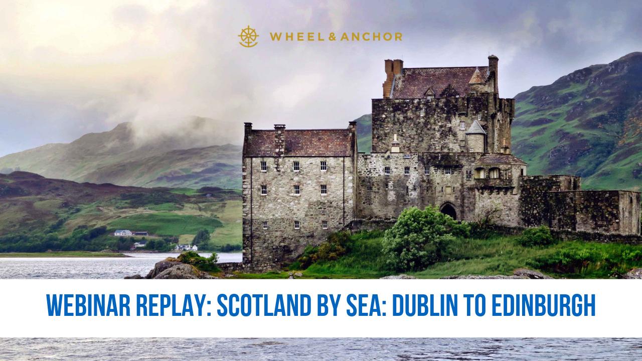 Webinar Replay: Scotland by Sea