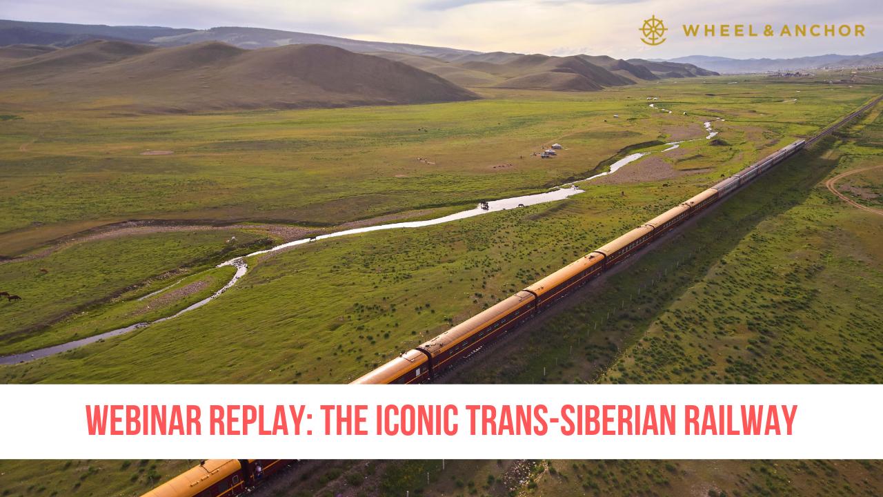 Webinar replay: The Iconic Trans-Siberian Railway