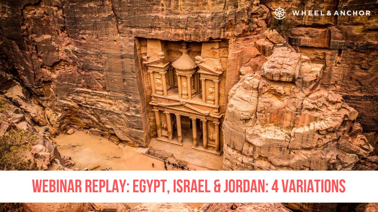 Webinar Replay: Egypt, Israel & Jordan: 4 Variations