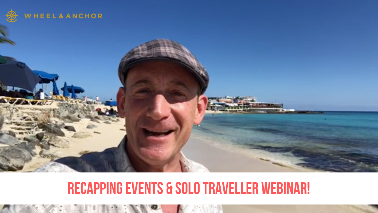 Recapping Events + Solo Traveller Webinar Next Steps