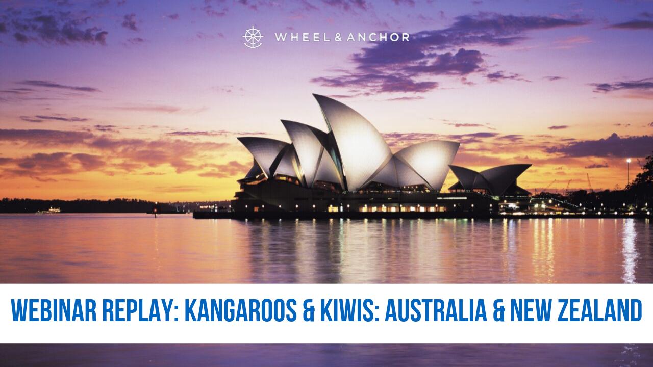 Webinar Replay: Kangaroos & Kiwis: Australia & New Zealand