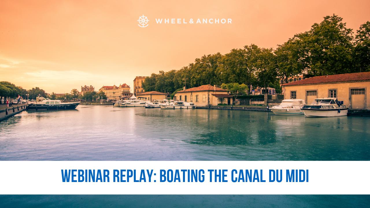 Webinar Replay: Boating the Canal du Midi