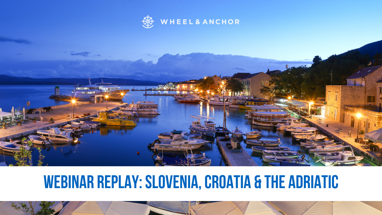 Webinar Replay: Slovenia, Croatia & the Adriatic