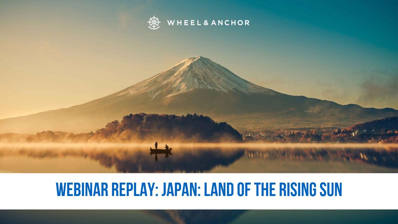 Webinar Replay: Japan: Land of the Rising Sun