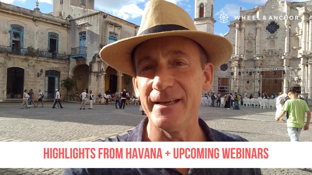 Highlights from Havana + Upcoming Webinars