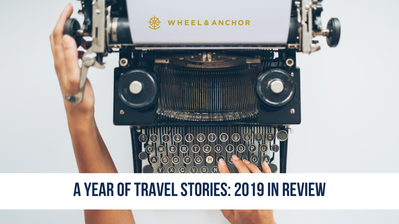 A Year of Travel Stories: 2019 in Review
