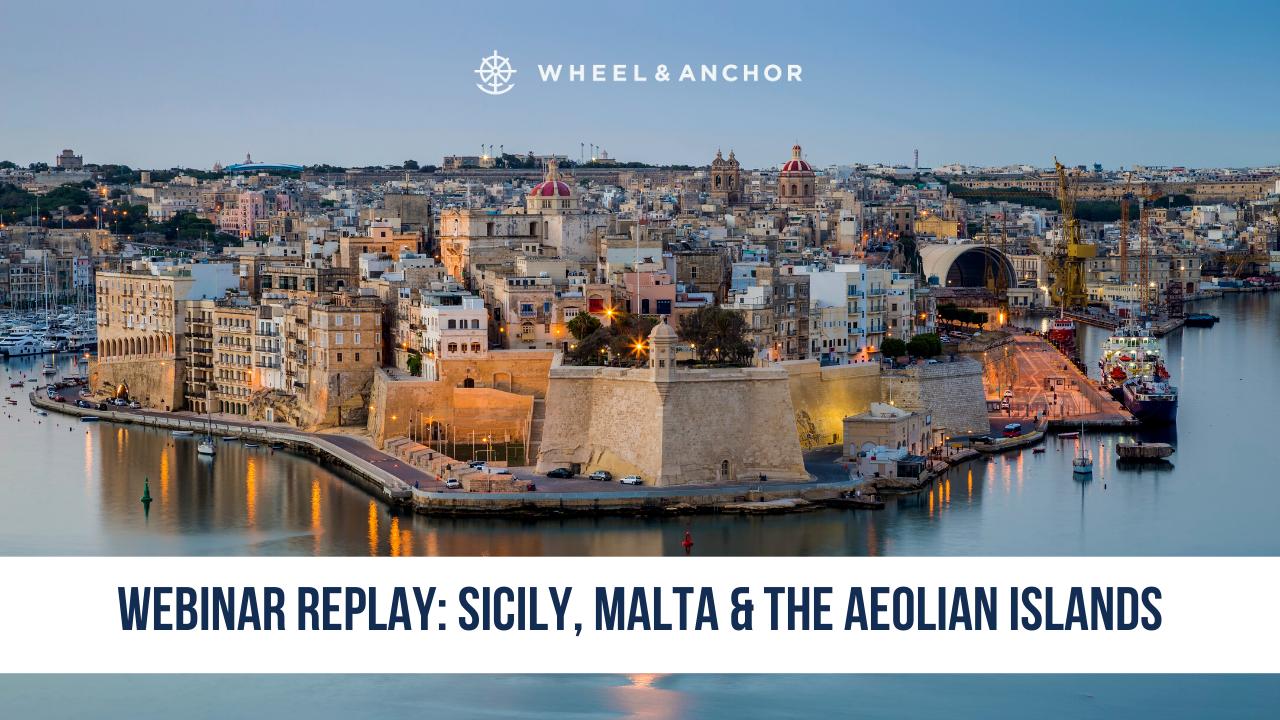 Webinar Replay: Sicily, Malta & the Aeolian Islands