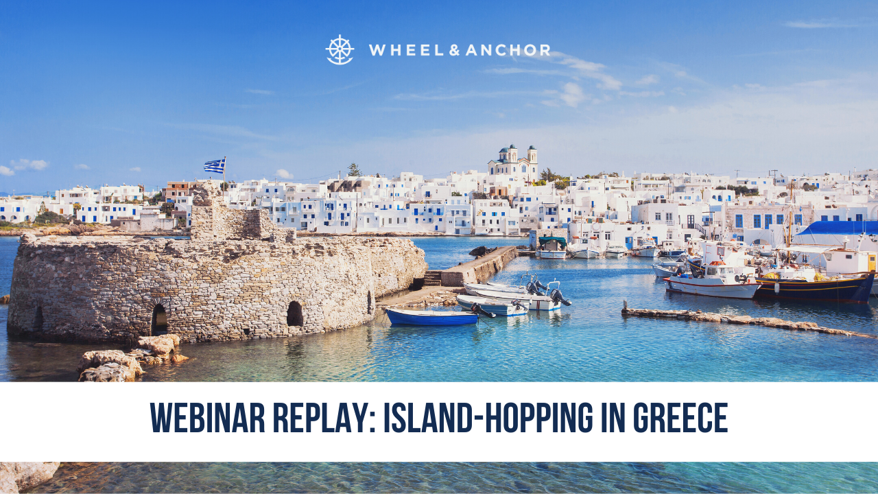 Webinar Replay: Island-Hopping in Greece