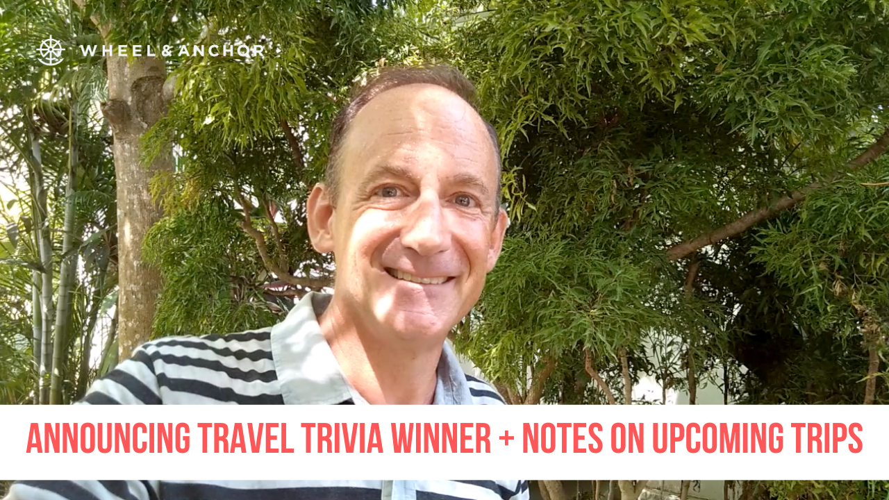 Virtual Travel Trivia winner + news on upcoming trips!