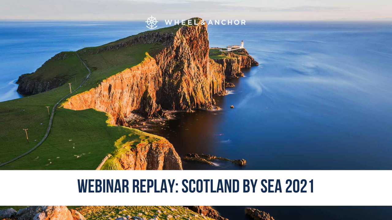 Webinar Replay: Scotland by Sea 2021