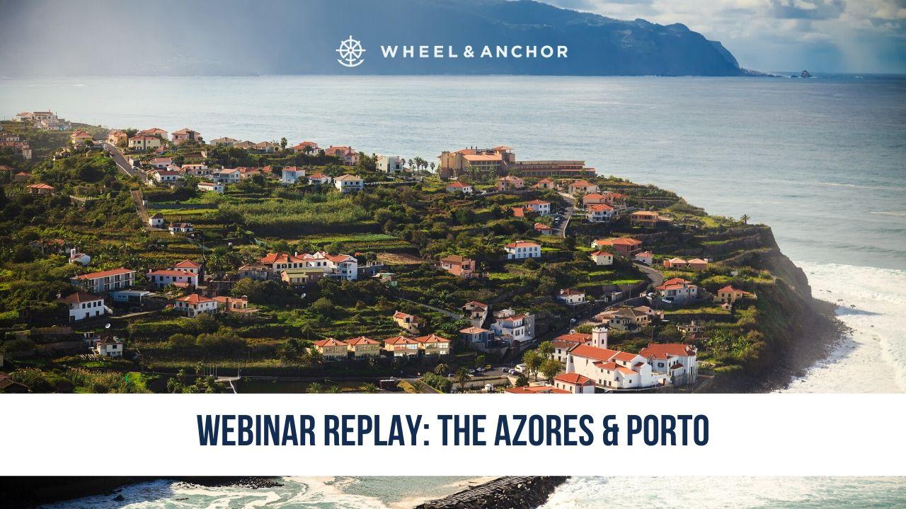Webinar Replay: The Azores & Porto
