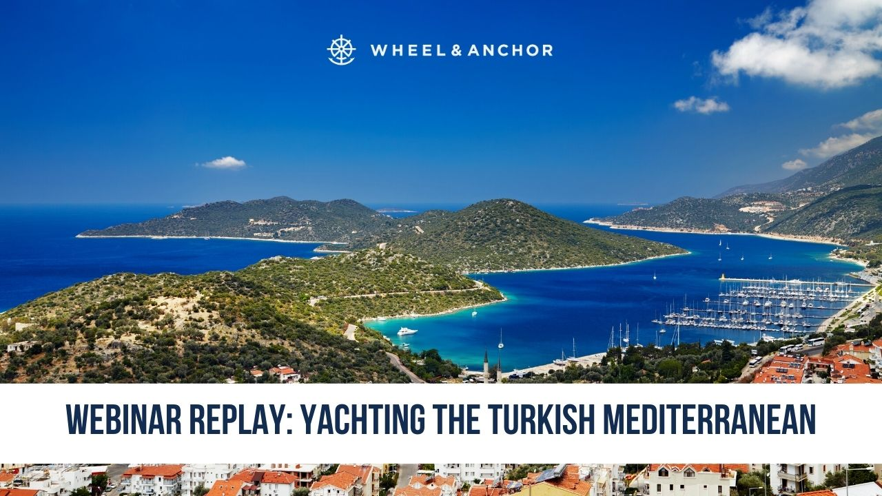Webinar Replay: Yachting the Turkish Mediterranean