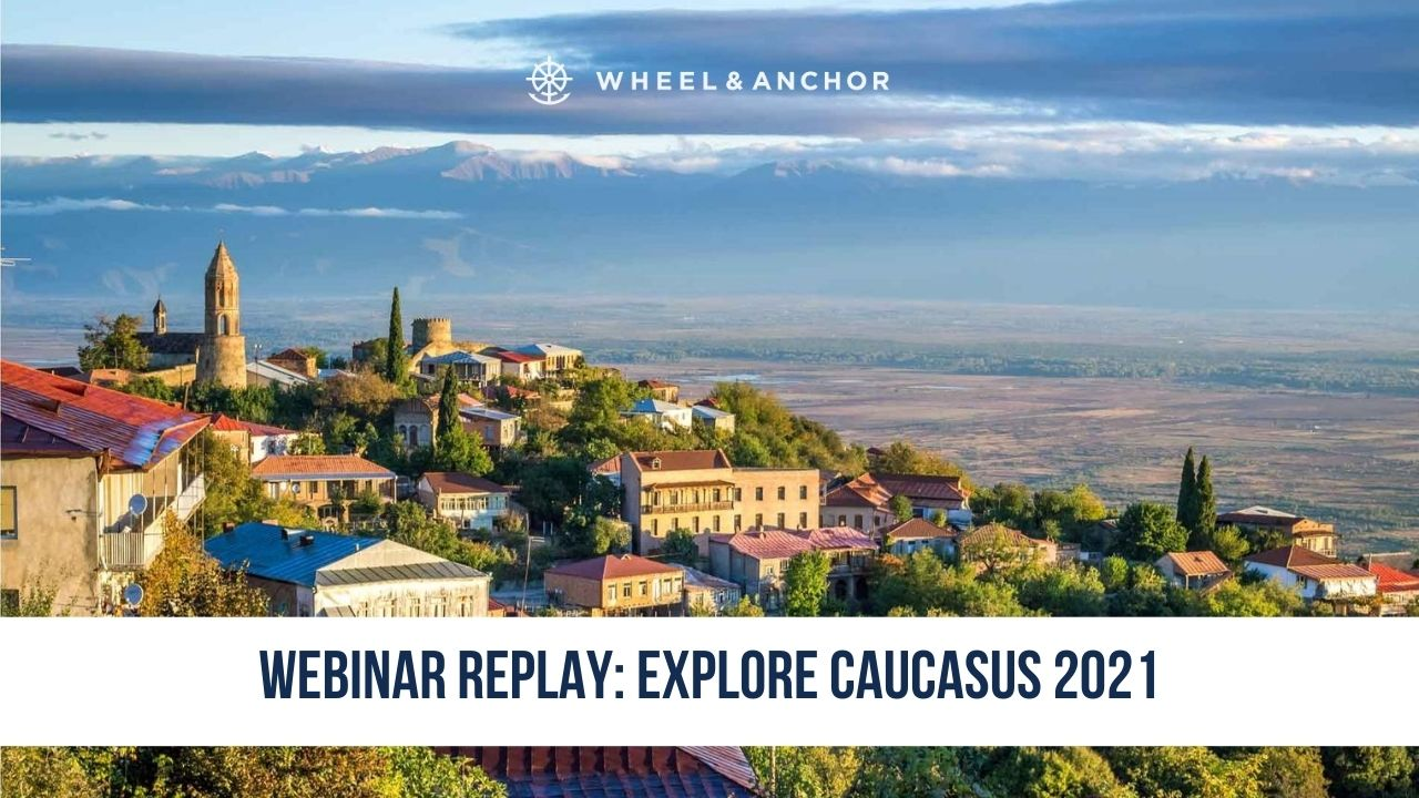 Webinar Replay: Explore Caucasus: Georgia & Armenia 2021