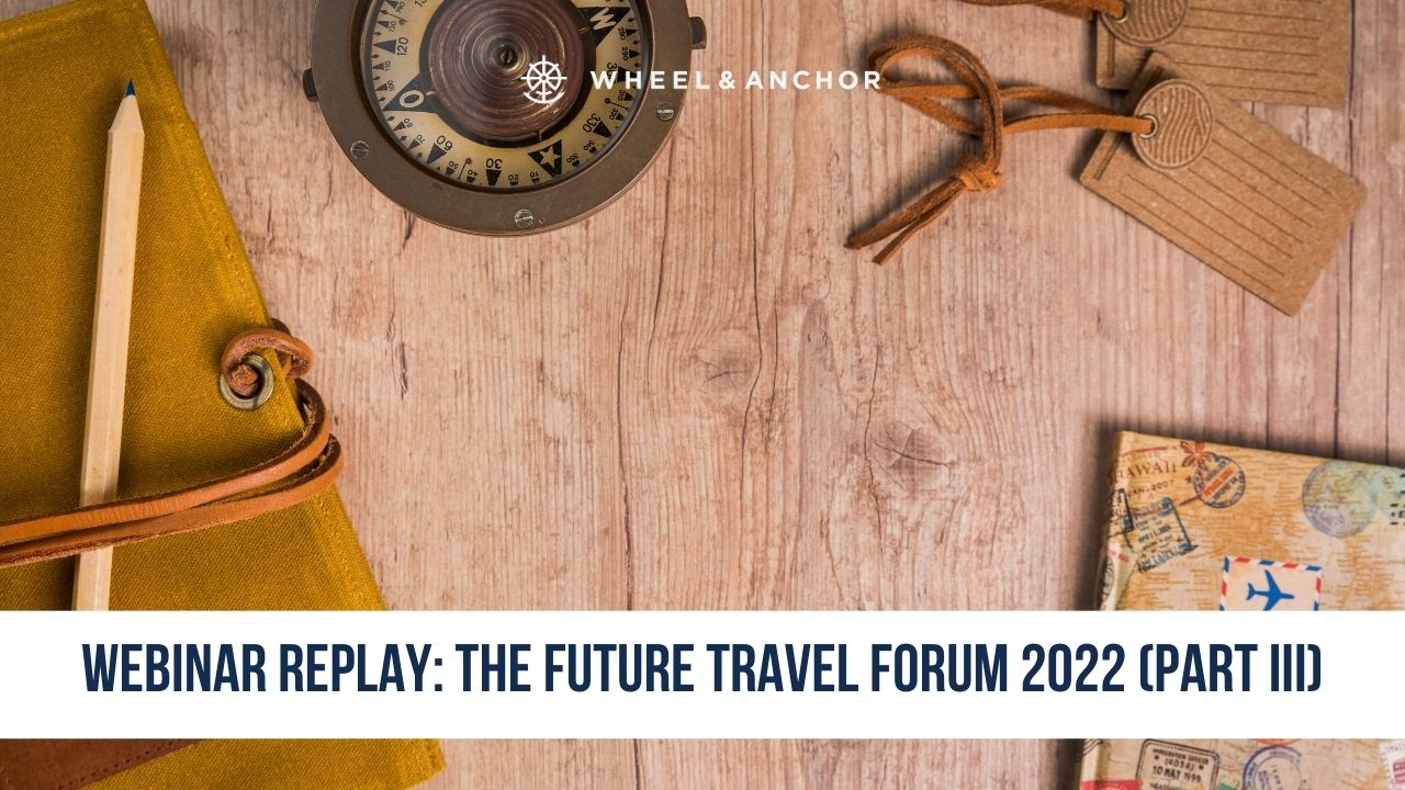 Webinar Replay: The Future Travel Forum 2022 (Part III): Southeast Asia