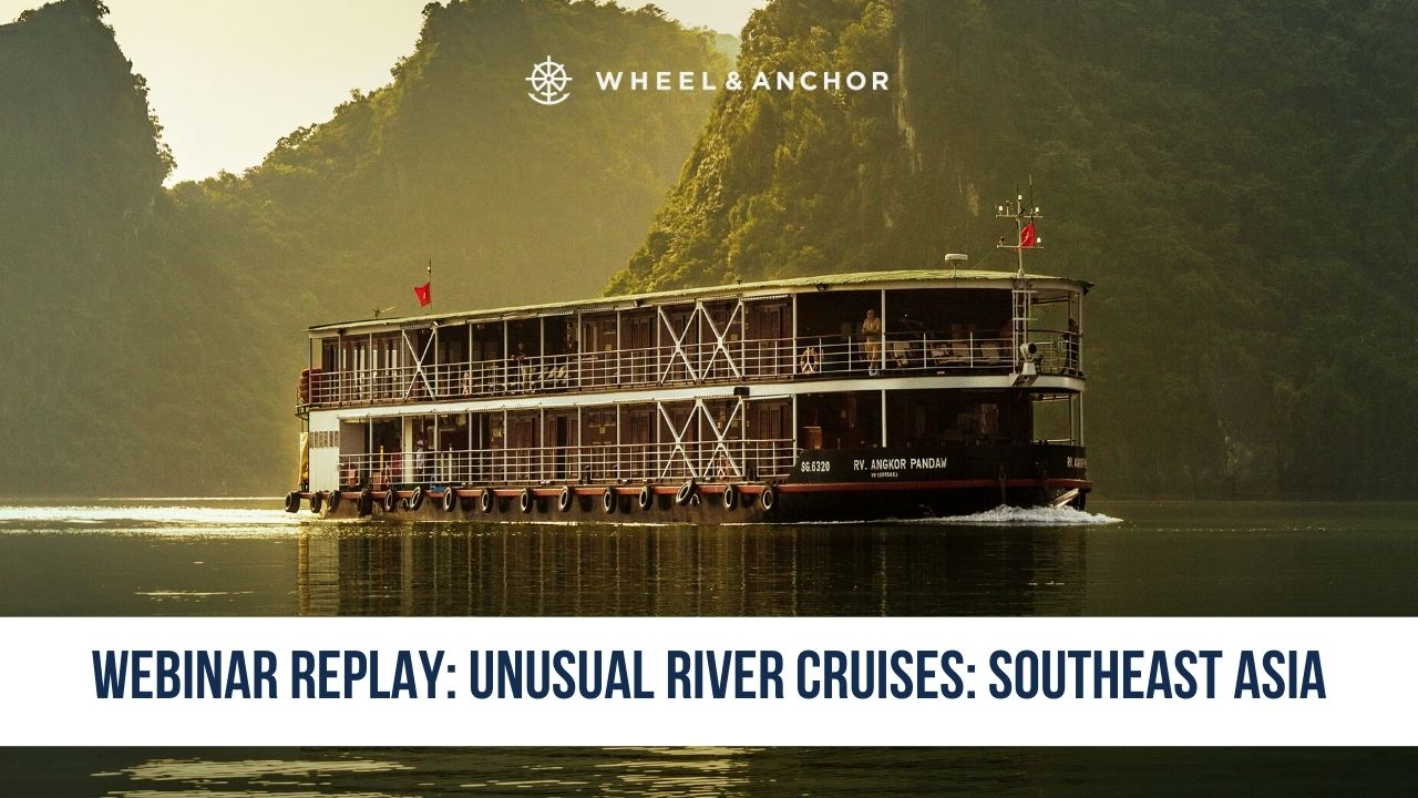 Webinar Replay: Unusual River Cruises: Southeast Asia