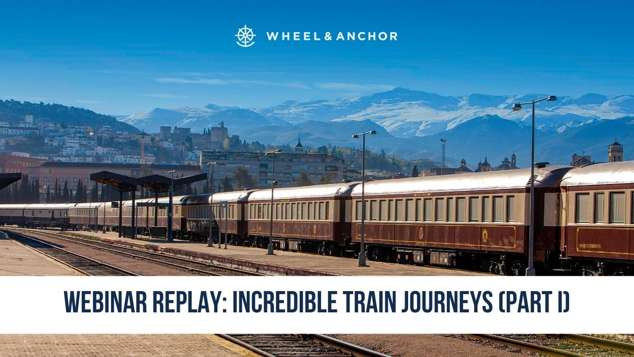 Webinar Replay: Incredible Train Journeys (Part I)