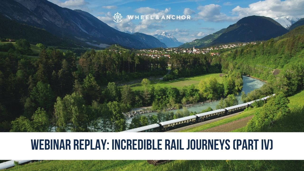 Webinar Replay: Incredible Rail Journeys (Part IV)