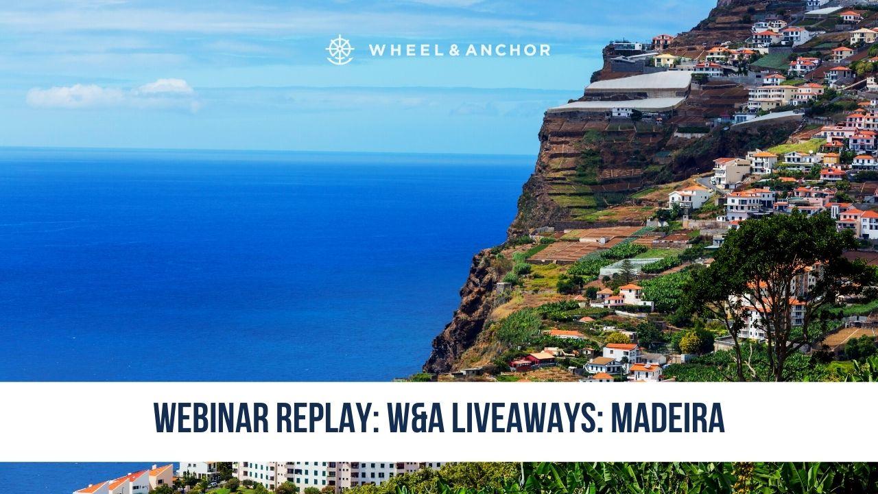 Webinar Replay: Wheel & Anchor LiveAways: Madeira