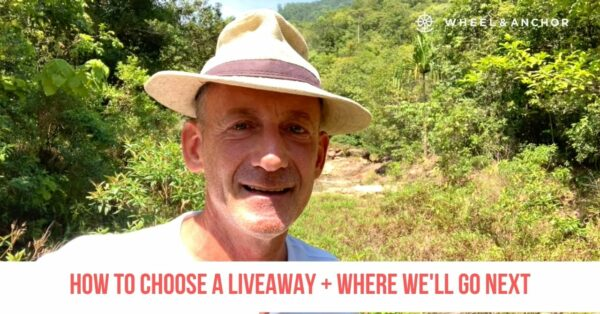 How to Choose the Right LiveAway for You + Where We'll Go Next