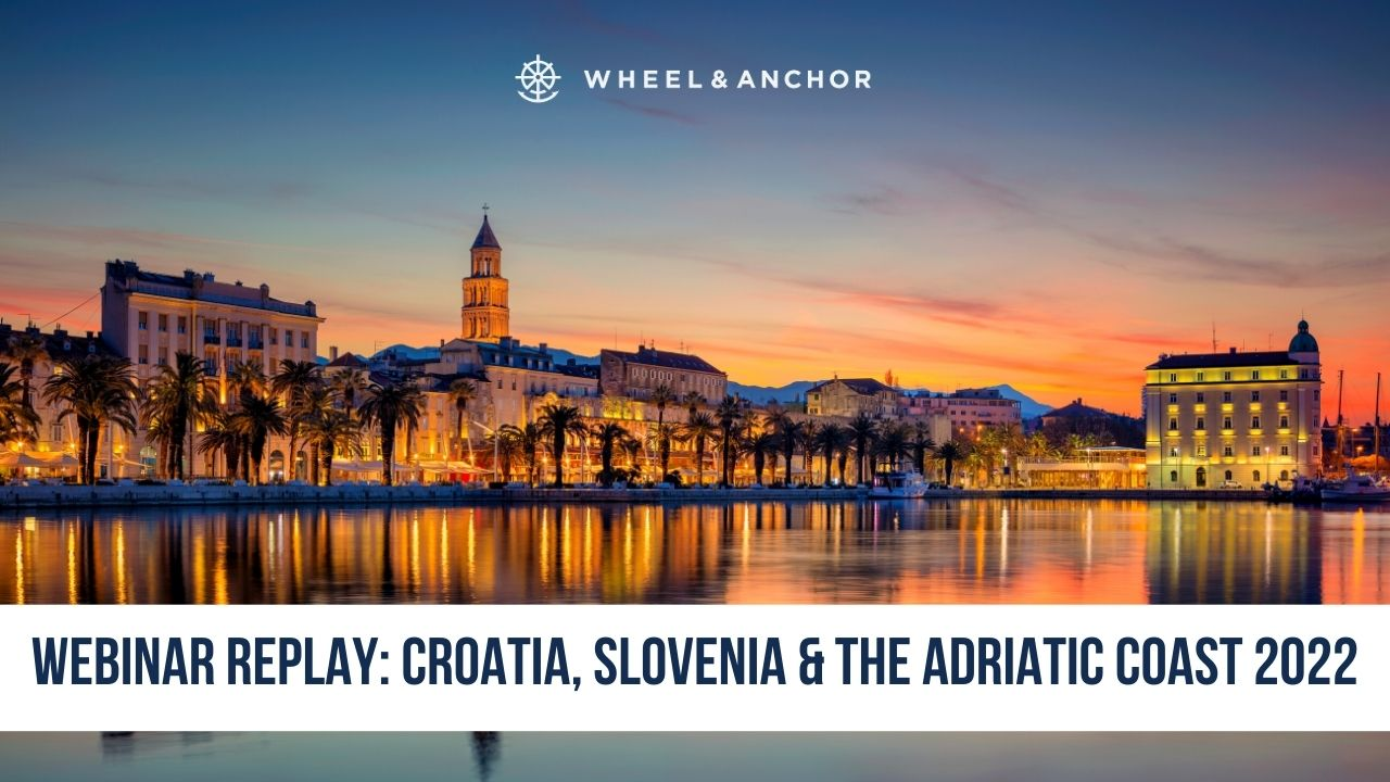 Webinar Replay: Croatia, Slovenia & the Adriatic Coast 2022