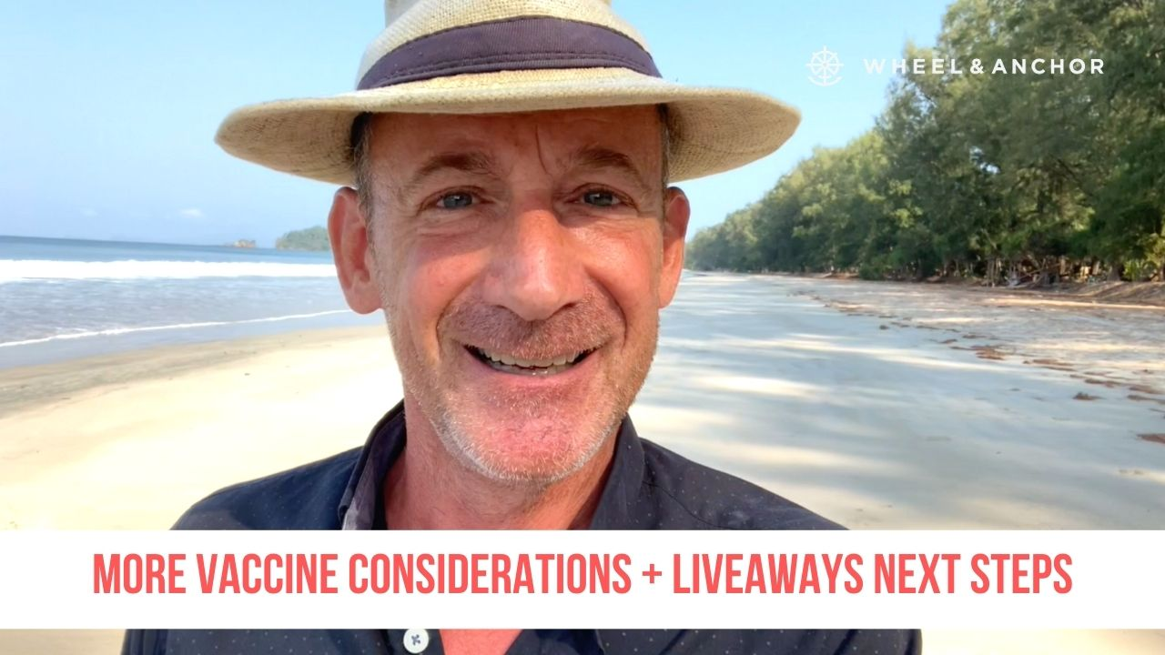 More Vaccine Considerations + LiveAways Next Steps