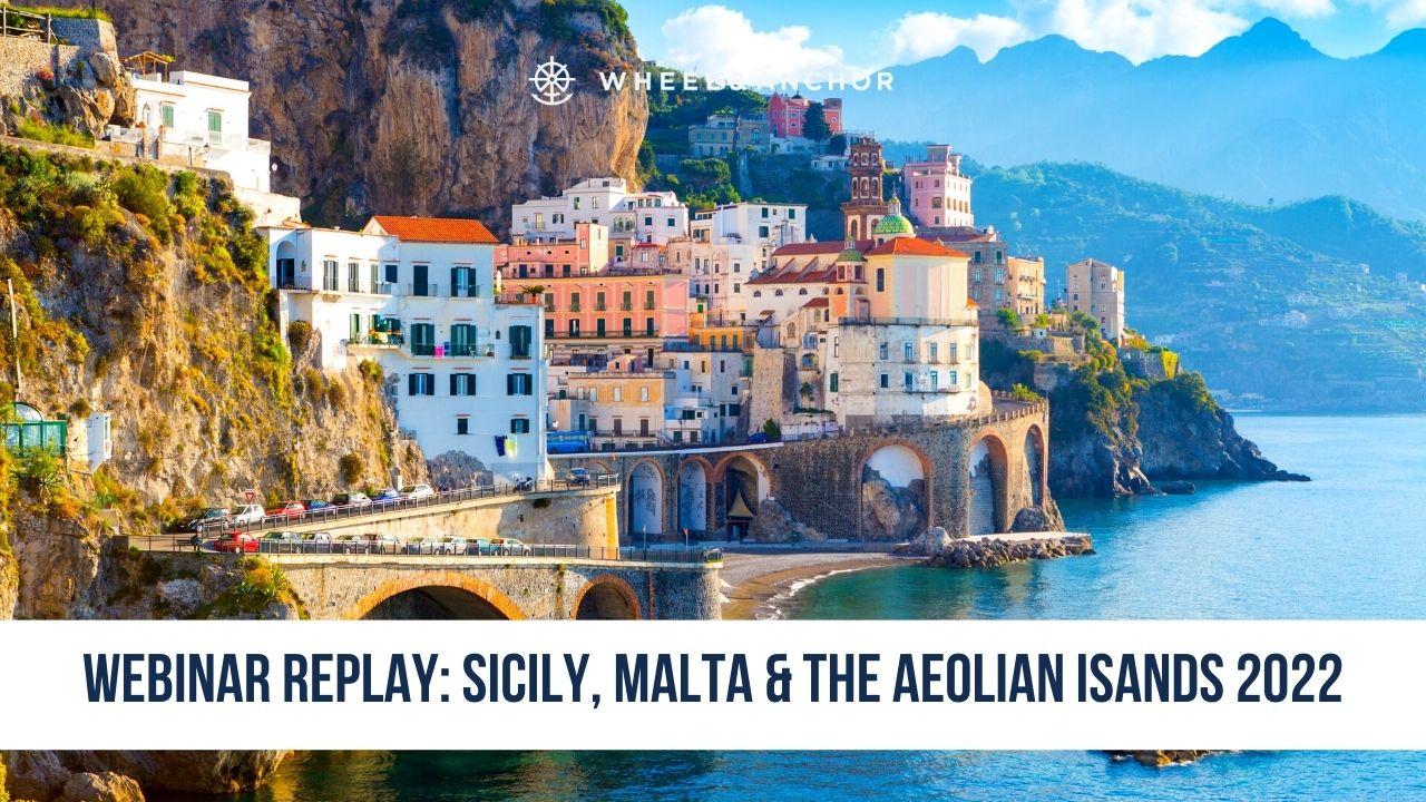 Webinar Replay: Sicily, Malta & the Aeolian Islands 2022