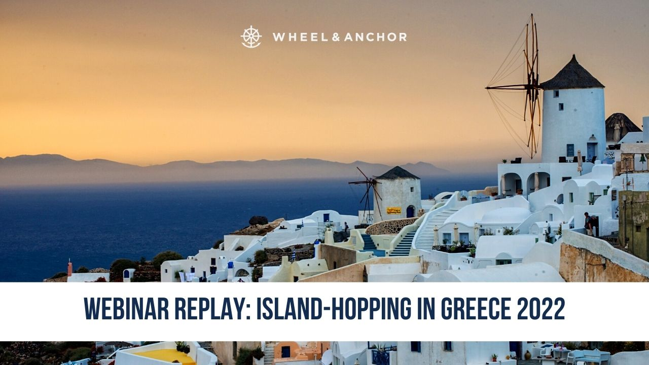 Webinar Replay: Island Hopping in Greece 2022