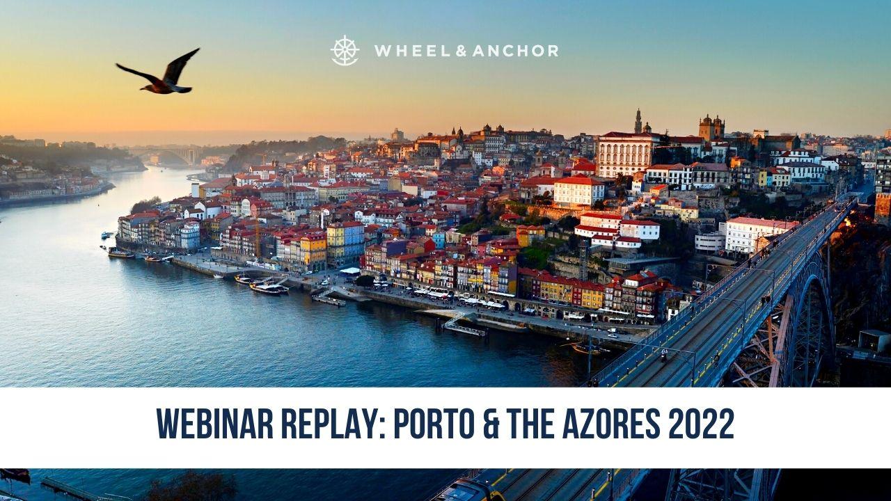 Webinar Replay: Porto & the Azores 2022