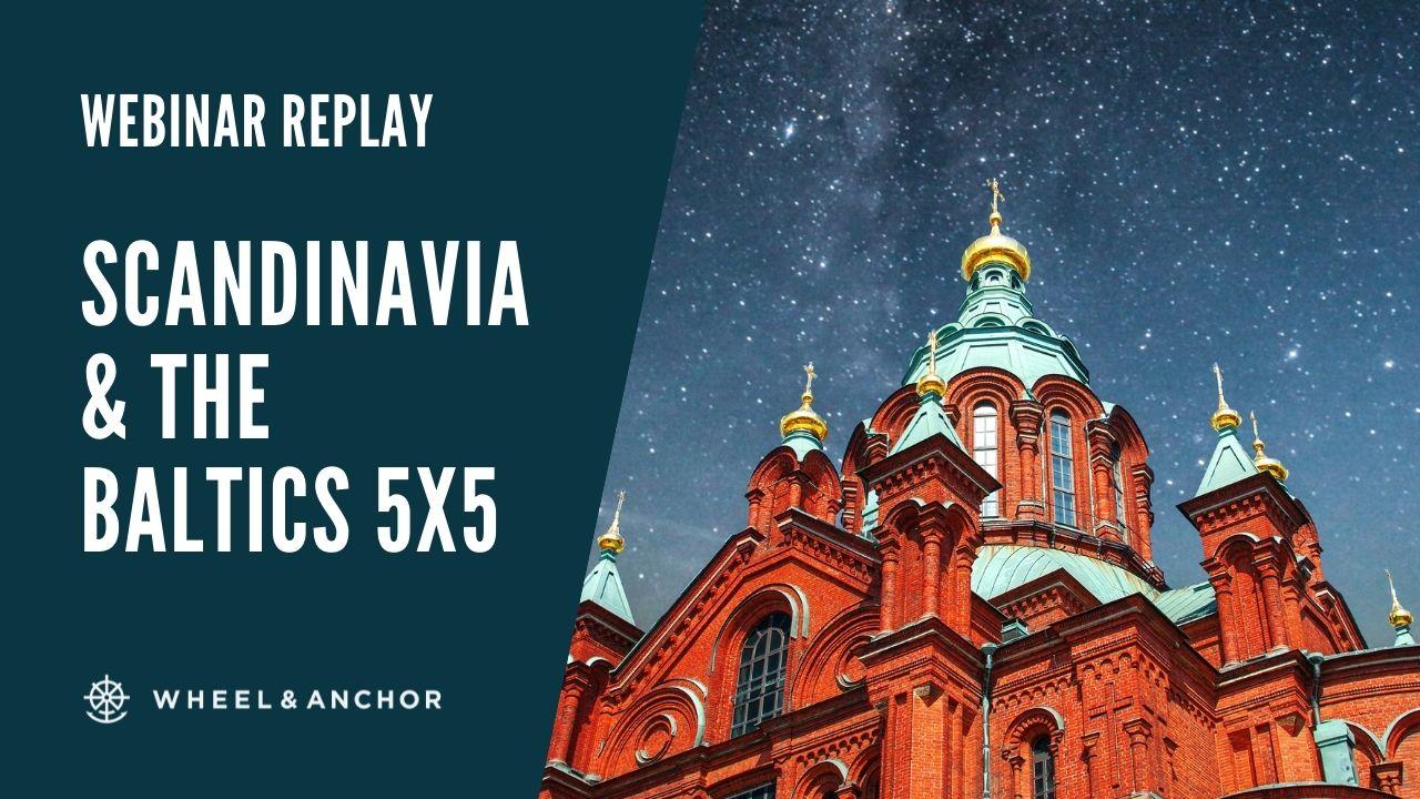 Webinar Replay: Scandinavia & the Baltics 5×5