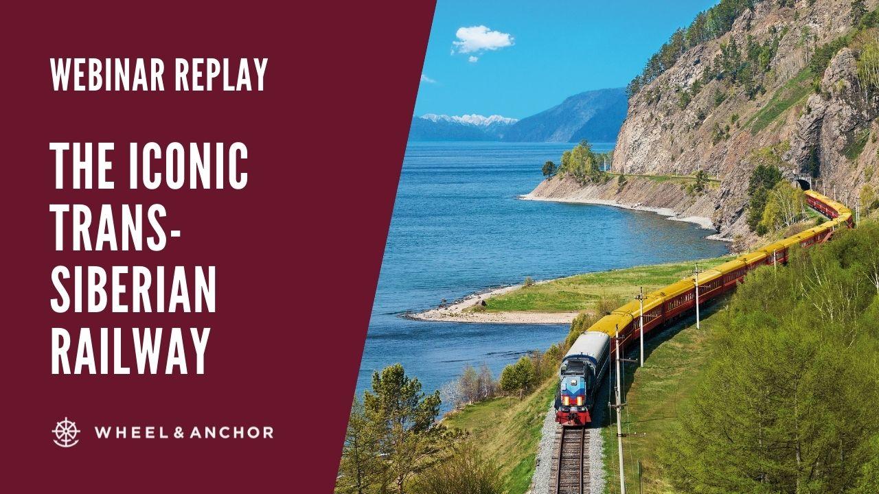 Webinar Replay: The Iconic Trans-Siberian Railway 2022