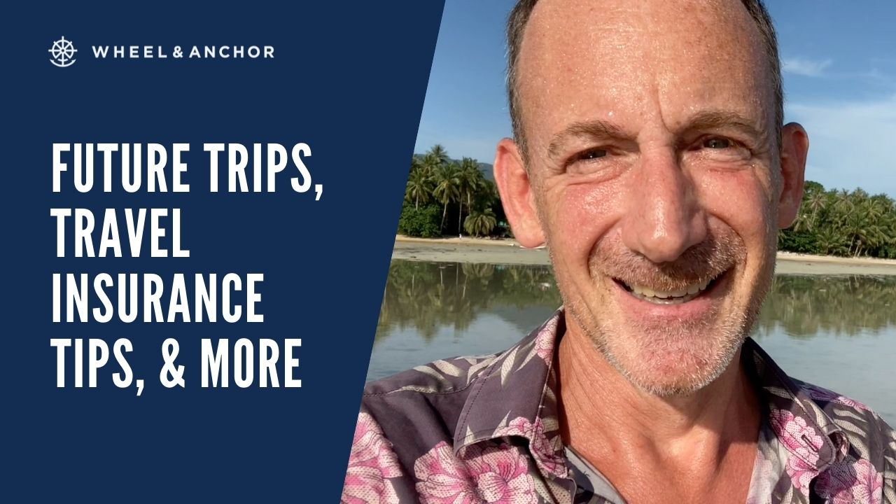 Member Questions: Future trips, Travel Insurance Tips, & More