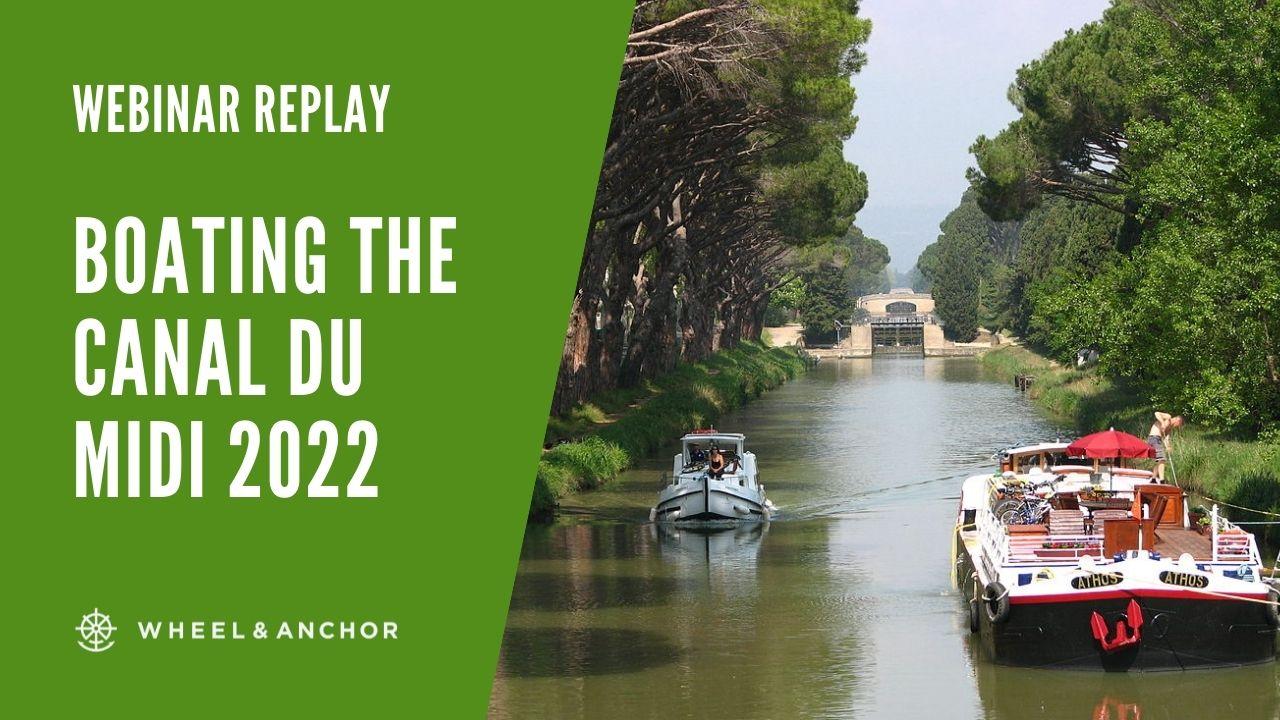 Webinar Replay: Boating the Canal du Midi 2022