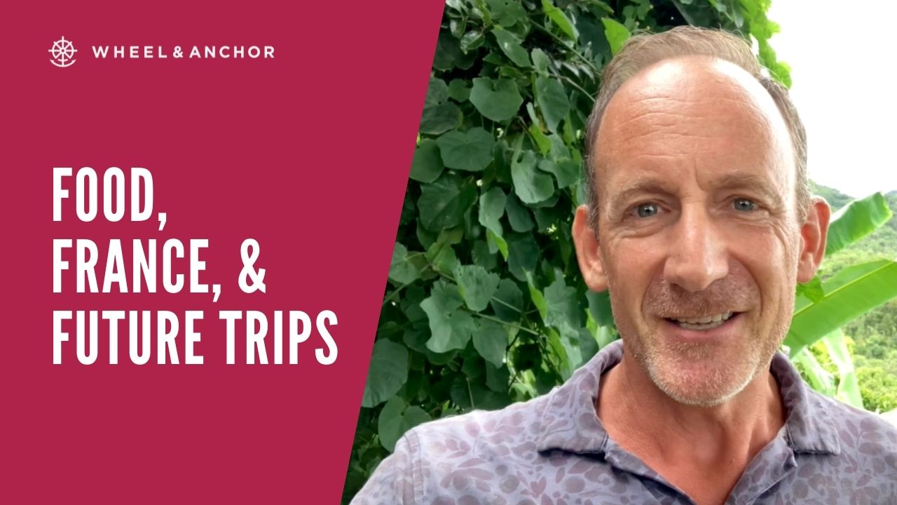 Food, France, & Future Trips