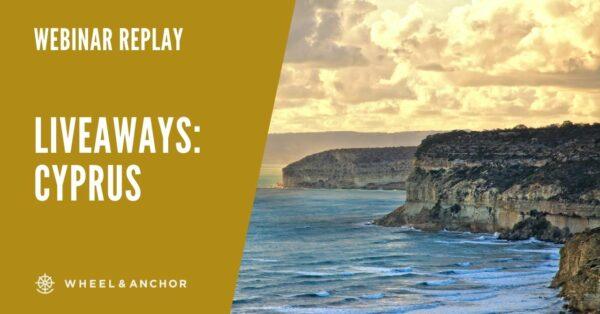 Webinar Replay: Wheel & Anchor LiveAways: Cyprus (New & Improved)