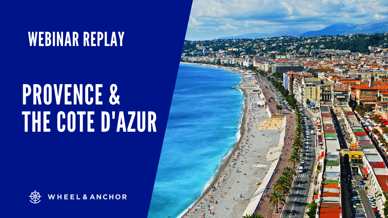 Webinar Replay: Provence & the Cote d'Azur