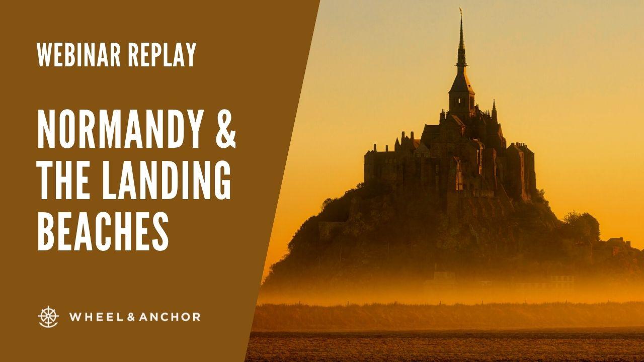 Webinar Replay: Normandy & the Landing Beaches