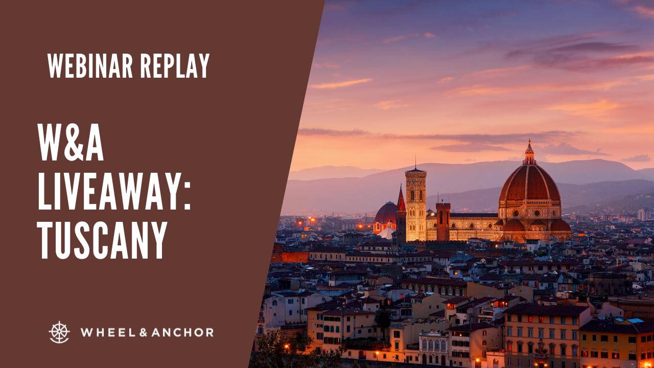 Webinar Replay: Wheel & Anchor LiveAways: Tuscany