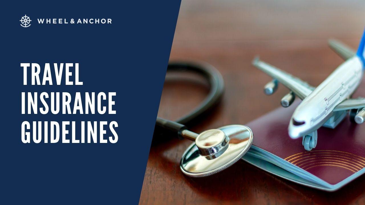Wheel & Anchor Travel Insurance Guidelines