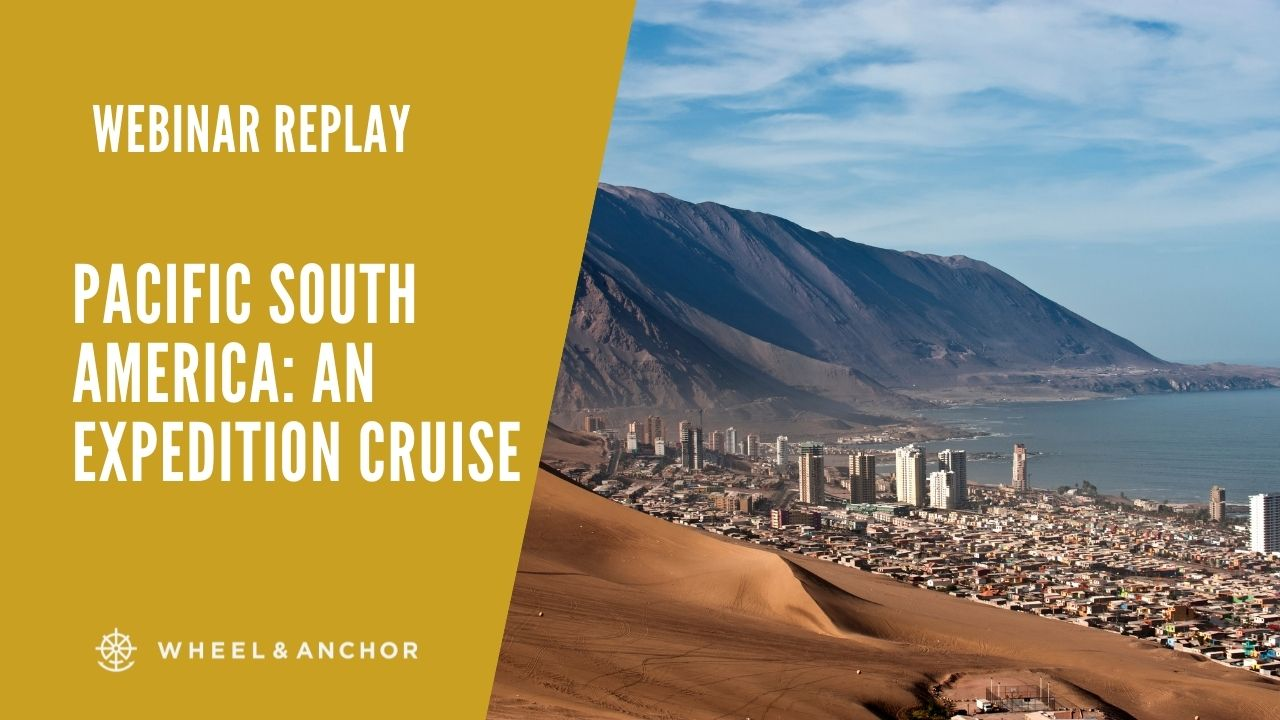 Webinar Replay: Pacific South America: An Expedition Cruise